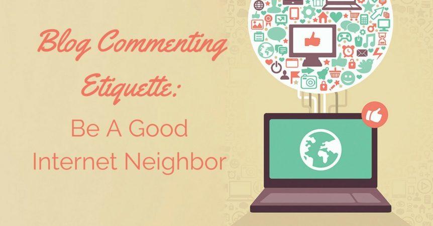 Blog Commenting Etiquette